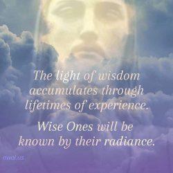 The light of wisdom accumulates through lifetimes