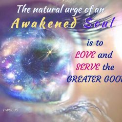 The natural urge of an Awakened Soul
