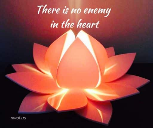 There is no enemy in the heart.