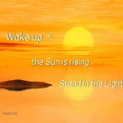 Wake up the Sun is rising