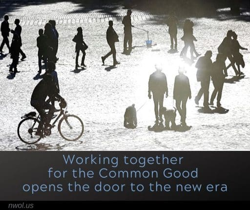 Working together for the Common Good opens the door to the new era.