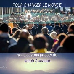 Pour changer le monde
