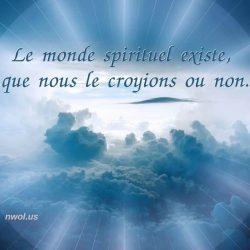 Le monde spirituel existe