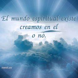 El mundo espiritual existe