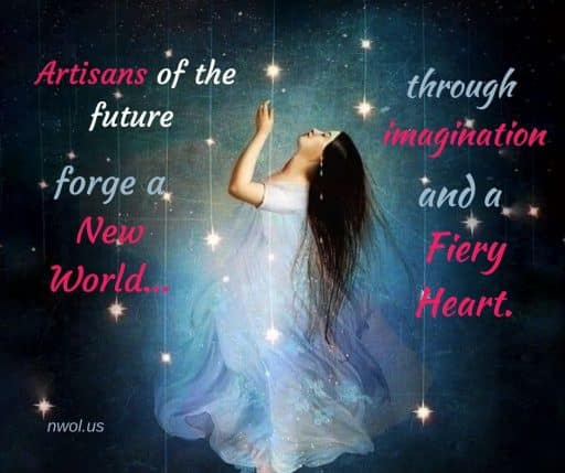 Artisans of the future forge a New World... through imagination and a fiery heart.