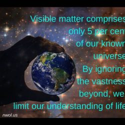 By ignoring the vastness beyond