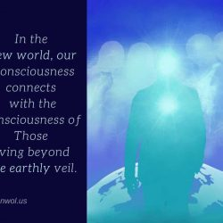 In the new world our consciousness will connect
