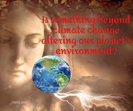 Is something beyond climate change altering our planet's environment?
