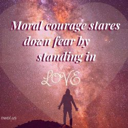 Moral courage stares down fear