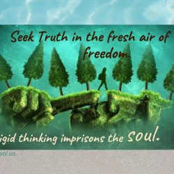 Seek truth in the fresh air of freedom