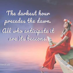 The darkest hour precedes the dawn