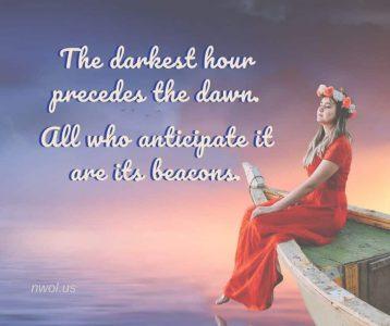 The darkest hour precedes the dawn
