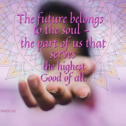 The future belongs to the Soul