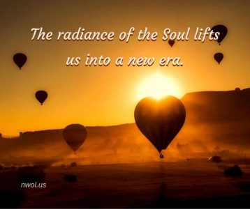The radiance of the Soul lifts us