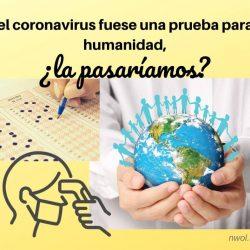 Si el coronavirus fuese una prueba para la