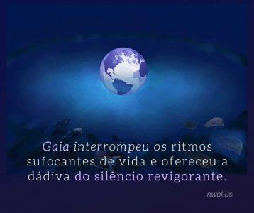 Gaia interrompeu os ritmos