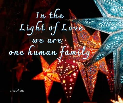 In the Light of Love we are one human family.