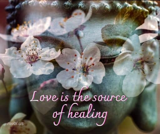 Love is the source of healing.