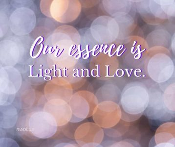 Our essence is light and love