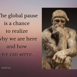 The global pause is a chance to realize why we are here