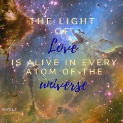 The light of Love is alive in every atom