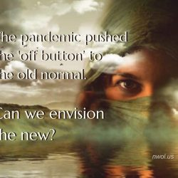 The pandemic pushed the off button to the old normal
