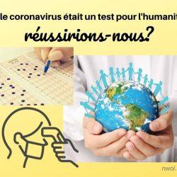 Si le coronavirus etait un test pour lhumanite