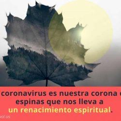 El coronavirus es nuestra corona de
