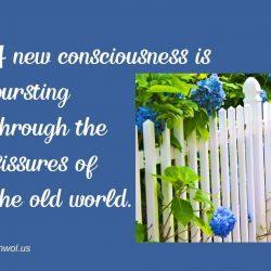 A new consciousness is bursting through