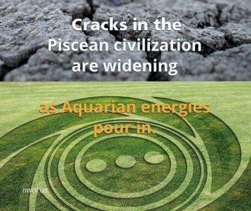 Cracks in the Piscean civilization are widening