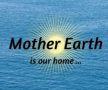Mother Earth is our home