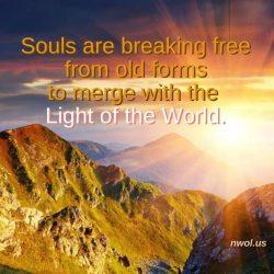 Souls are breaking free from old forms