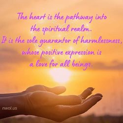 The heart is the pathway into the spiritual realm