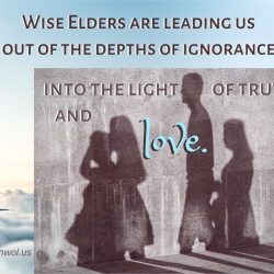 Wise Elders are leading us out of the depths of ignorance