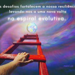 Os desafios fortalecem a nossa resiliencia