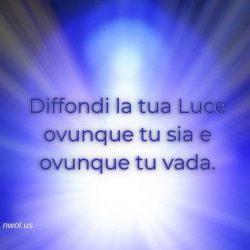 Diffondi la tua Luce