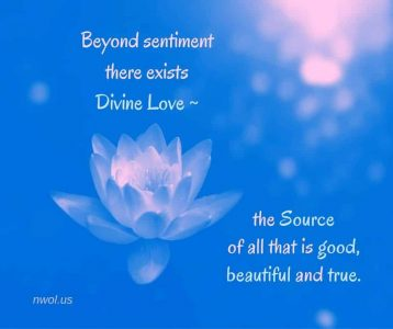 Beyond sentiment there exists Divine Love