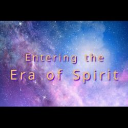 Entering the Era of Spirit
