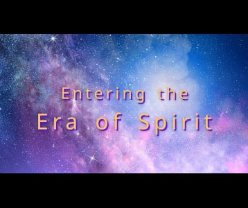 Entering the Era of Spirit