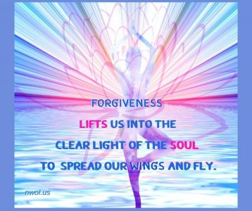 Forgiveness lifts us into the clear light of the soul
