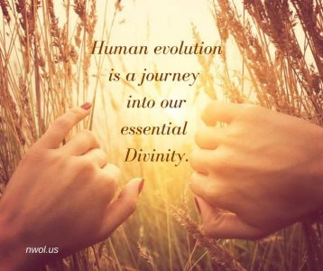 Human evolution is a journey into our essential Divinity