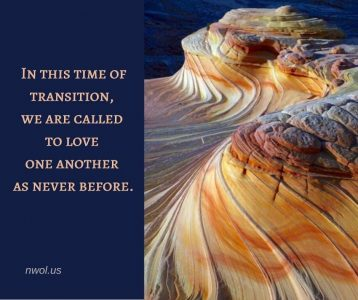 In this time of transition we are called to love