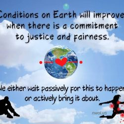Conditions on Earth will improve when there is a commitment to justice