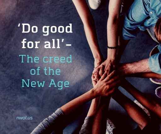 'Do good for all' — The creed of the New Age.
