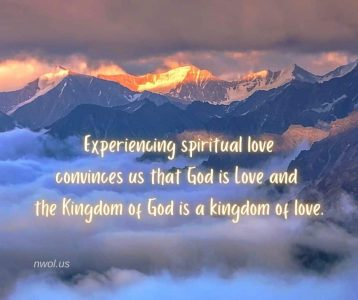 Experiencing spiritual love convinces us that God is Love