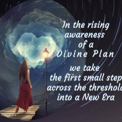 In the rising awareness of a divine Plan