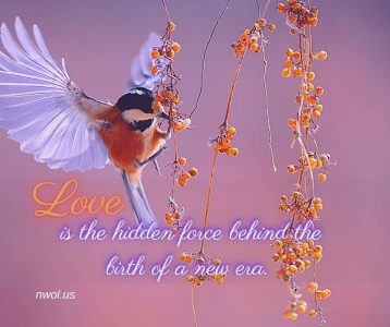 Love is the hidden force behind the birth of a new era