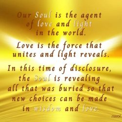 Our Soul is the agent of love and light in the world