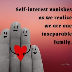 Self-interest vanishes as we realise we are one