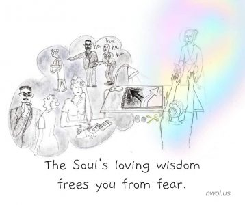 The loving wisdom of the Soul frees you from fear